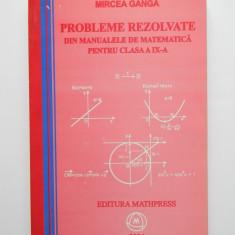 Probleme rezolvate din manualele de matematica pt clasa a IX-a - Mircea Ganga