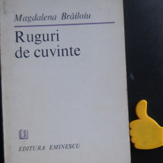 Ruguri de cuvinte Magdalena Brailoiu cu dedicatie si corecturi autoare