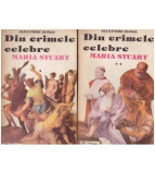 Din crimele celebre - Maria Stuart - vol. I, II