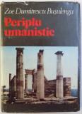 PERIPLU UMANISTIC de ZOE DUMITRESCU BUSULENGA , 1980