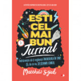 Esti cel mai bun jurnal - Matthew Syed