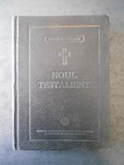 NOUL TESTAMENT (1995, cu binecuvantarea prea fericitului parinte Teoctist) foto