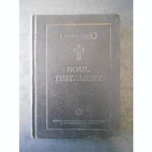 NOUL TESTAMENT (1995, cu binecuvantarea prea fericitului parinte Teoctist)