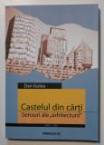 """Dan Gulea - Castelul din cărți. Sensuri ale """"arhitecturii"""""""