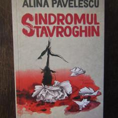Sindromul Stavroghin - Alina Pavelescu, Humanitas