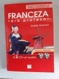 Franceza fara profesor - Gaelle Graham - metoda instant ( contine CD )
