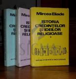 MIRCEA ELIADE - ISTORIA CREDINTELOR SI IDEILOR RELIGIOASE, 3 volume, Bucuresti 1981