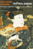 Teatrul Kabuki. Expresie A Mentalitatii Populare Japoneze   Ana Laura Cocora