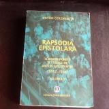 Rapsodia epistolara. Scrisori primite si trimise de Anton Golopentia (1932 - 1950) - Anton Golopentia