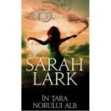 In tara norului alb - Sarah Lark, Rao