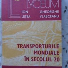 TRANSPORTURILE MONDIALE IN SECOLUL 20 - ION LETEA GHEORGHE VLASCEANU