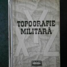 DRAGOMIR VASILE, ANGHEL IONITA - TOPOGRAFIE MILITARA (1970, editie cartonata)