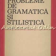 Probleme De Gramatica Si Stilistica - G. Beldescu