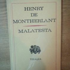 MALATESTA PIESA IN PATRU ACTE de HENRY DE MONTHERLANT , Bucuresti 1972