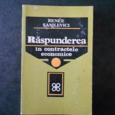 RENEE SANILEVICI - RASPUNDEREA IN CONTRACTELE ECONOMICE