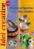 Bratari si figurine din elastice - Idei creative 115 |, Casa