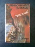 URBANO TAVARES RODRIGUES - NESUPUSII. SFARSIT DE EXILI