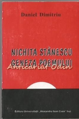 Nichita Stanescu. Geneza Poemului - Daniel Dimitriu