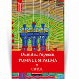 Pumnul si palma, Vol. 1 - Dumitru Popescu/Dumitru Popescu