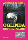 Oglinda retrovizoare/George Colpit