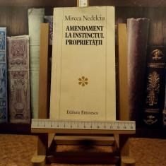 """Mircea Nedelciu - amendament la instinctul proprietatii """"A5107"""""""