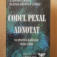 CODUL PENAL ADNOTAT cu practica judiciara-769 spete, 1989-1999- CRISU/ cartonata