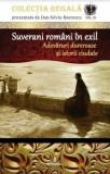 Cumpara ieftin Suverani romani in exil. Adevaruri dureroase si istorii ciudate/Dan Silviu Boerescu