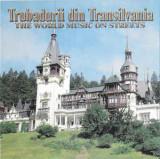 CD original Trubadurii Din Transilvania - Muzica Lumii Pe Strazi