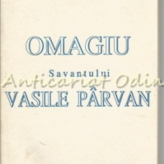 Omagiu Savantului Vasile Parvan. Carpica XXIII/1