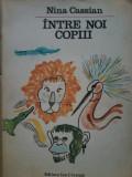 Nina Cassian - Intre noi, copiii, 1974