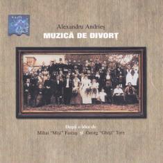 CD Folk: Alexandru Andries - Muzica de divort (2001 , original , stare f.buna)