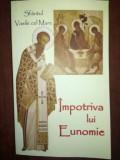 Impotriva lui Eunomie.Sfantul Vasile cel Mare- Ieromonah Levretie