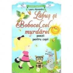 Labus si Bobocel cel murdarel - Laura Alexandru, ed 2019
