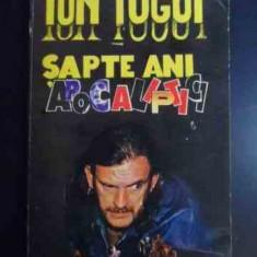 Sapte Ani Apocaliptici - Ion Tugui ,545712