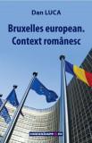 Bruxelles european. Context romanesc | Dan Luca, Comunicare.ro