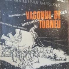 Vagonul de turneu. Insemnarile unui impresar- Gaby Michailescu