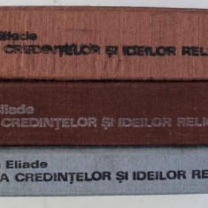 ISTORIA CREDINTELOR SI IDEILOR RELIGIOASE de MIRCEA ELIADE , VOLUMELE I - III , 1981- 1988 , LIPSA SUPRACOPERTA
