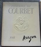 Aragon - L'exemple de Courbet (Cercle D'Art, 1952)