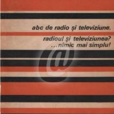 ABC de radio si televiziune - Radioul si televiziunea ?...nimic mai simplu