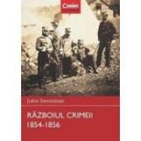 Razboiul Crimeei 1854-1856 - John Sweetman