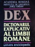 DICTIONARUL EXPLICATIV AL LIMBII ROMANE, DEX , EDITIA II BUCURESTI 1998