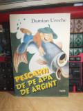 DAMIAN URECHE - PESCARII DE PE APA DE ARGINT , ILUSTRATII GABRIEL BRATU , 1989