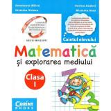 Matematica si explorarea mediului. Caietul elevului pentru clasa I dupa manualul MEN, autor Constanta Balan