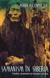 Samanism in Siberia. Traditii, ceremonii si ritualuri arhaice