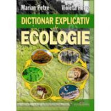 Dictionar explicativ de ecologie - Marian Petre