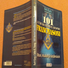 101 Lucruri Inedite Despre Francmasoni - Barb Karg, John K. Young, Alta editura, 2009
