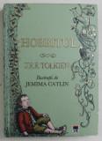 HOBBITUL , INTR - ACOLO SI DIN NOU INAPOI , ilustratii de JEMIMA CATLIN , de J. R. R. TOLKIEN , 2013