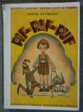 Cumpara ieftin Cezar Petrescu - Pif-Paf-Puf (ediţie princeps; cu ilustrații)
