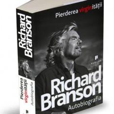 Pierderea virginitatii. Autobiografia | Richard Branson