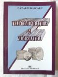 """""""TELECOMUNICATIILE SI NUMISMATICA"""", Catalin Dascalu, 2018"""